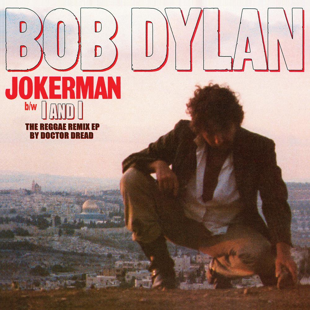 Bob Dylan – Jokerman/I And I (The Reggae Remix EP)