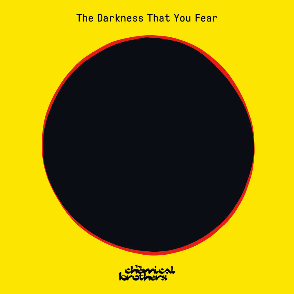 Chemical Brothers – The Darkness That You Fear