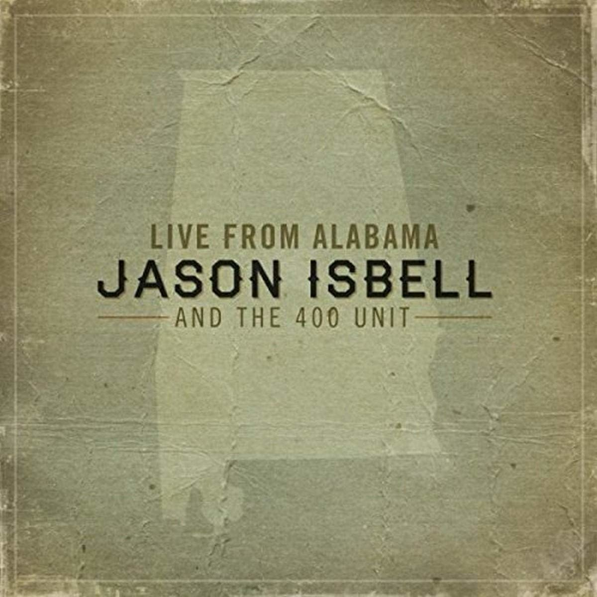 Jason Isbell And The 400 Unit – Live From Alabama
