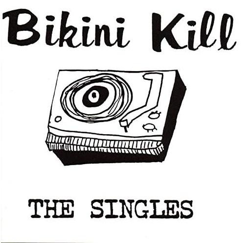 Bikini Kill – The Singles