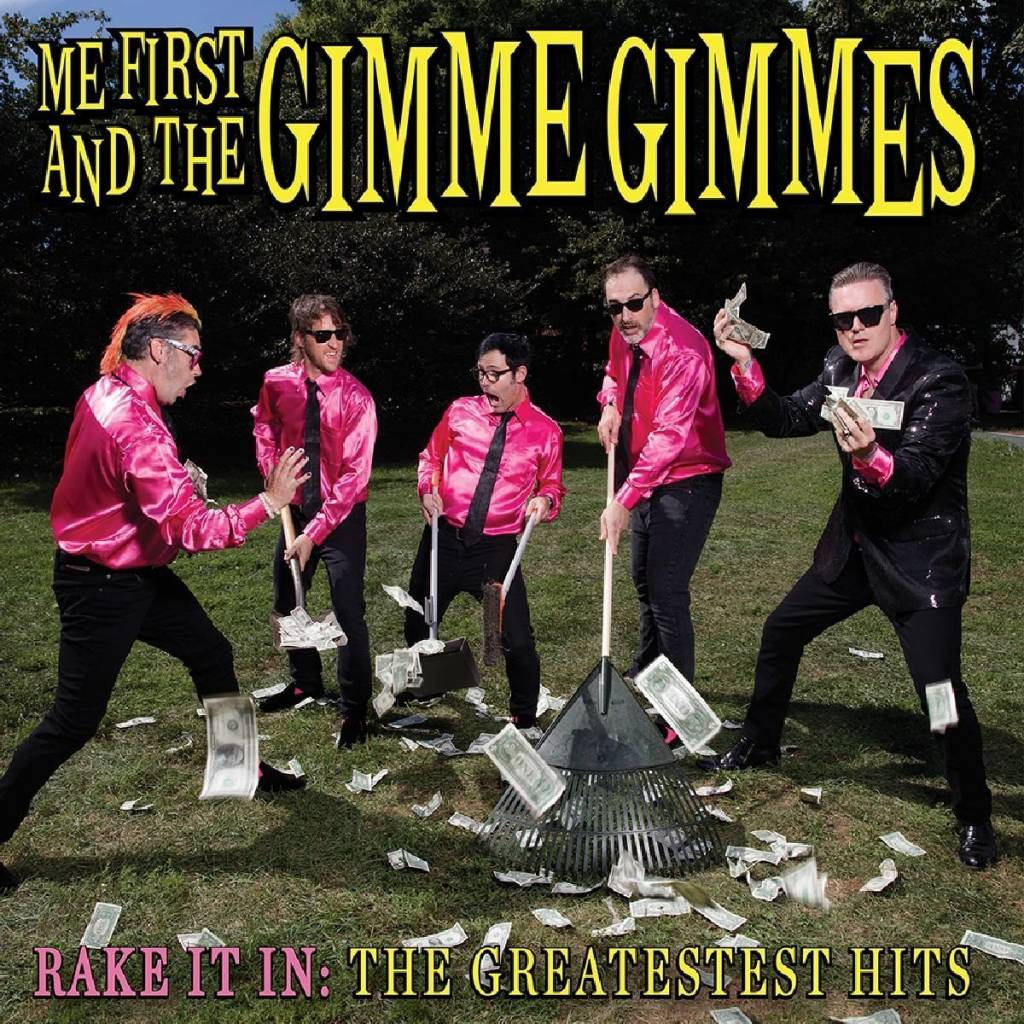 Me First And The Gimmie Gimmies - Rake It In: The Greatest Hits