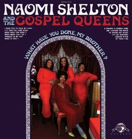Naomi Shelton And The Gospel Queens - What Have You Done, My Brother?