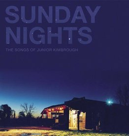 Various - Sunday Nights The Songs Of Junior Kimbrough