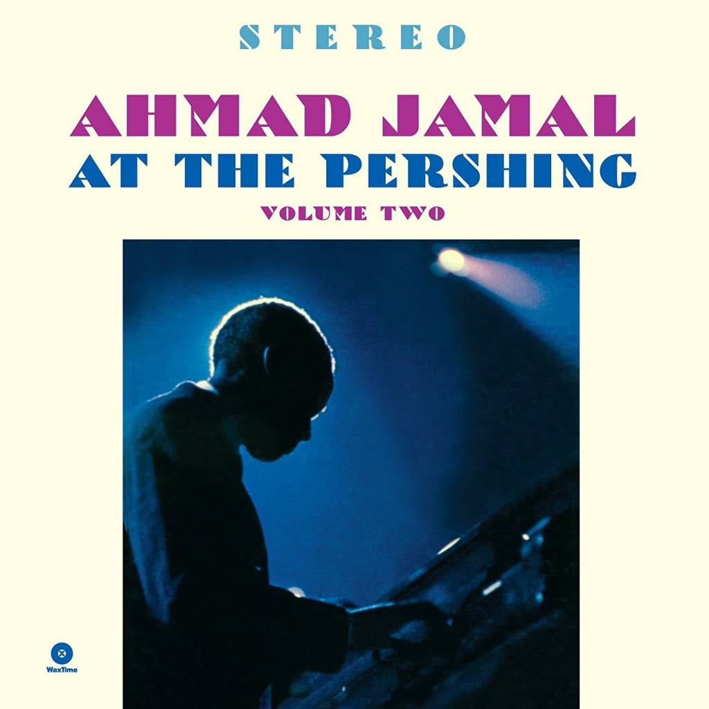 Ahmad Jamal Trio - At The Pershing Vol. 2
