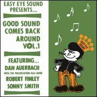 Dan Auerbach/Robert Finley/Sonny Smith - Good Sound Comes Back Around Vol. 1