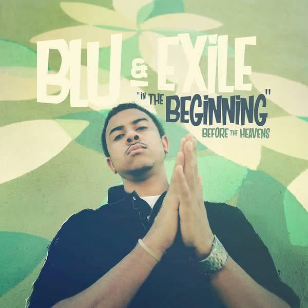 Blu & Exile - In The Beginning (Below The Heavens)