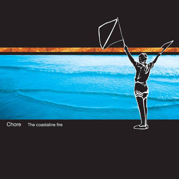 Chore - The Coastaline Fire