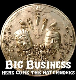 Big Business - Here Come the Waterworks
