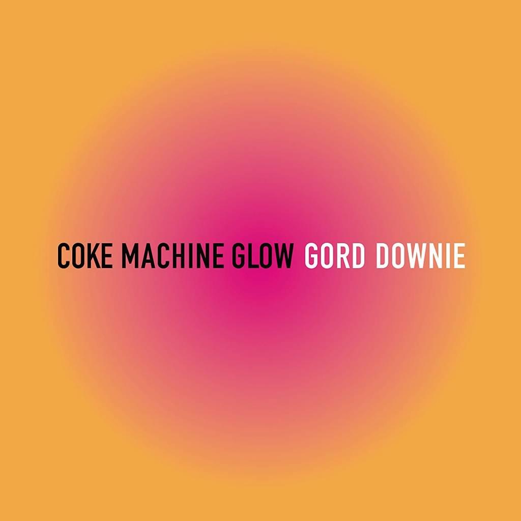 Gord Downie - Coke Machine Glow
