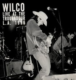 Wilco ‎– Live At The Troubadour L.A. 1996