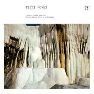 Fleet Foxes – Crack-Up (Choral Version) / In The Morning (Live In Switzerland)