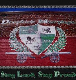 Dropkick Murphys – Sing Loud, Sing Proud!