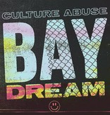 Culture Abuse – Bay Dream