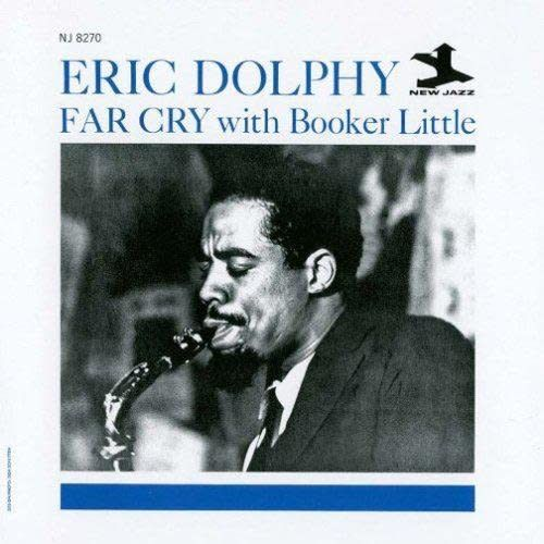 Eric Dolphy - Far Cry With Booker Little