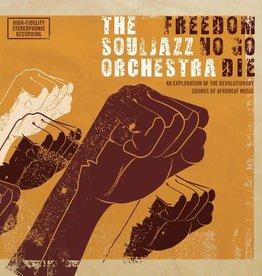 Souljazz Orchestra - Freedom No Go Die