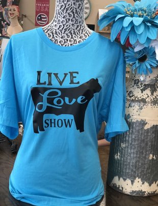 Back Road Beauties Live, Love, Show Cow Tee