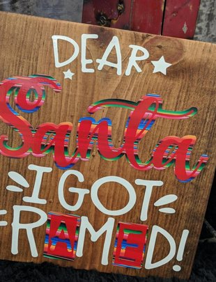 Back Road Beauties Santa I Got Framed Sign