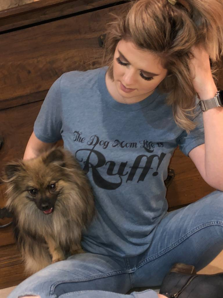 "Annette's Gina""Dog Mom Life is Ruff"" Tee"