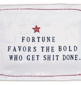 HONESTLY GOODS FORTUNE FAVORS THE BOLD WHO GET SHIT DONE