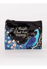Blue Q Coin Purse-I Thought I Had More Money