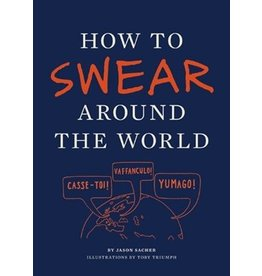 Raincoast Books How To Swear Around The World