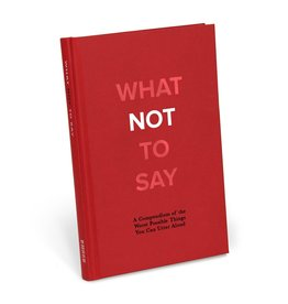 Knock Knock What Not To Say- A Compendium of the Worst Possible Things You Can Utter Aloud