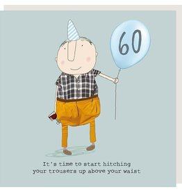 Rosie Made a Thing Card-Bday 60 Hitch your Trousers