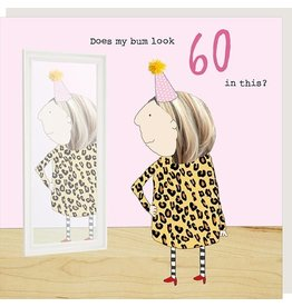 Rosie Made a Thing Card - 60th Birthday Bum