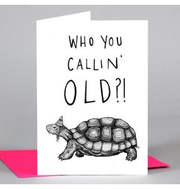 Cath Tate Cards Card-Who You Callin' Old