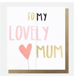 Caroline Gardner Card- To My Lovely Mum