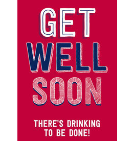 Dean Morris Cards Card-Get Well Soon Drinking to be Done