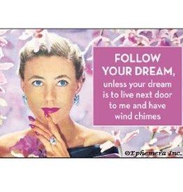 Ephemera Magnet- Follow Your Dreams