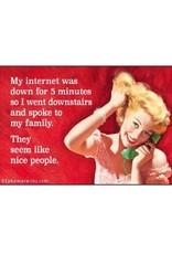 Ephemera Magnet- MY INTERNET WAS DOWN