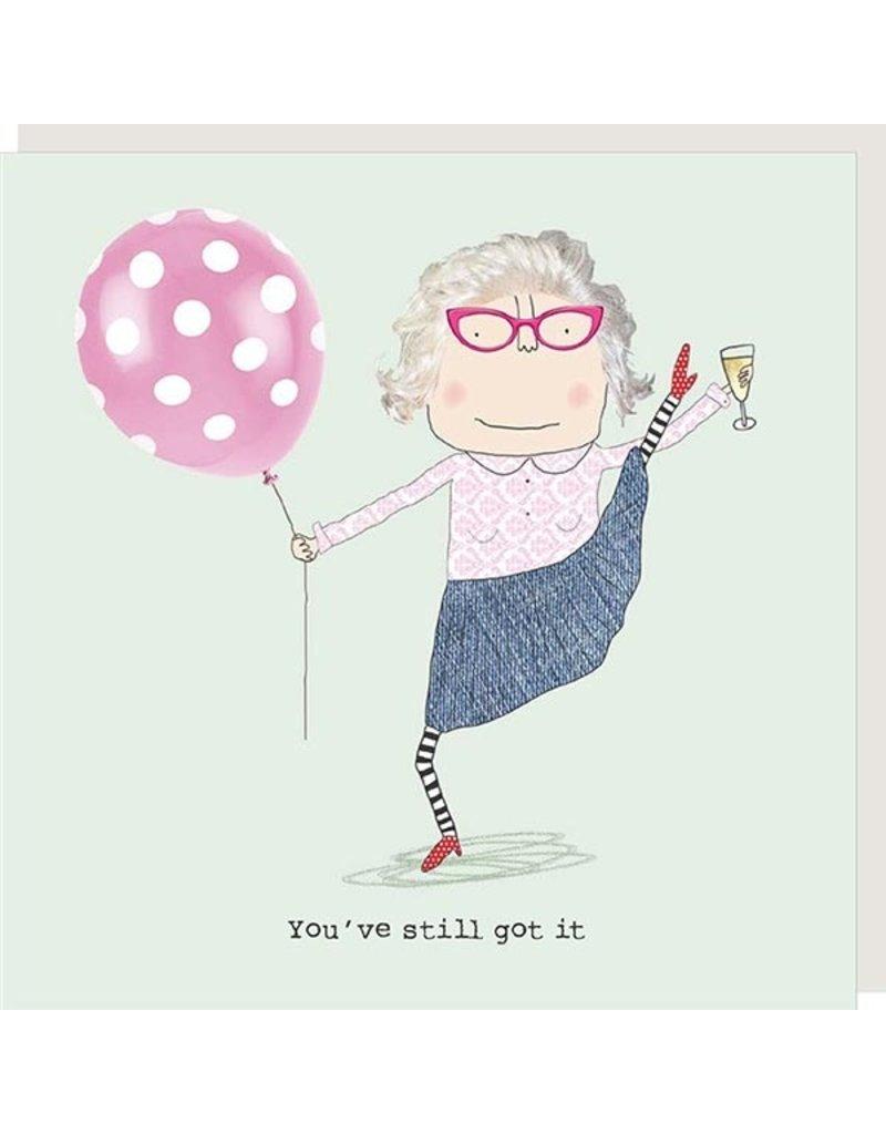 Rosie Made a Thing Card-Birthday-Still Got It