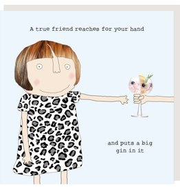 Rosie Made a Thing Card- True Friend Reaches for Your Hand