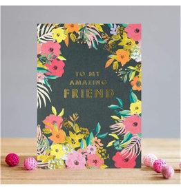 To My Amazing Friend Birthday Card