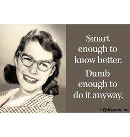 Ephemera Magnet-Smart Enough