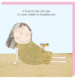 Rosie Made a Thing Hot For You Valentine Card