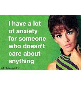 Ephemera Magnet- A lot Of Anxiety