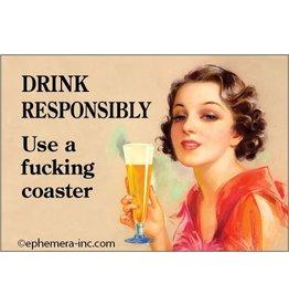 Ephemera Drink Responsibly Magnet