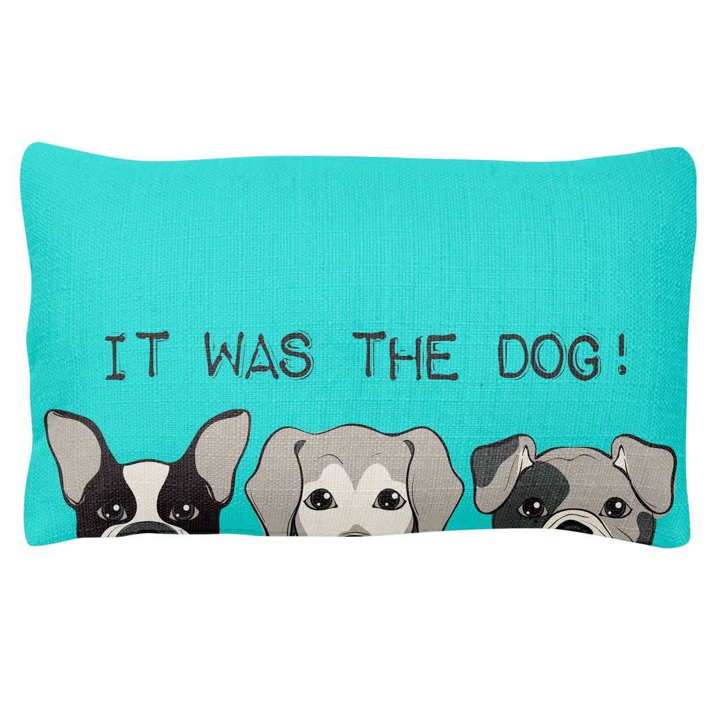 Wit Pillow- It Was The Dog