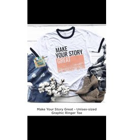 MAKE YOUR STORY GREAT TEE