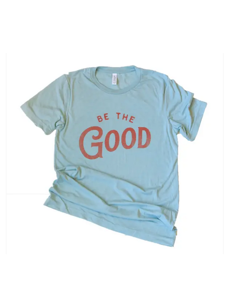 Matted Ink Be The Good Tee