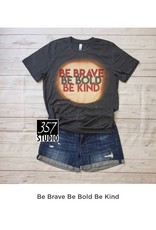 357 Studio Be Brave Be Bold Be Kind Tee