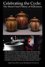 Celebrating the Cycles: The Woodfired Pottery of Matt Jones