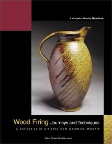 Wood Firing: Journeys and Techniques