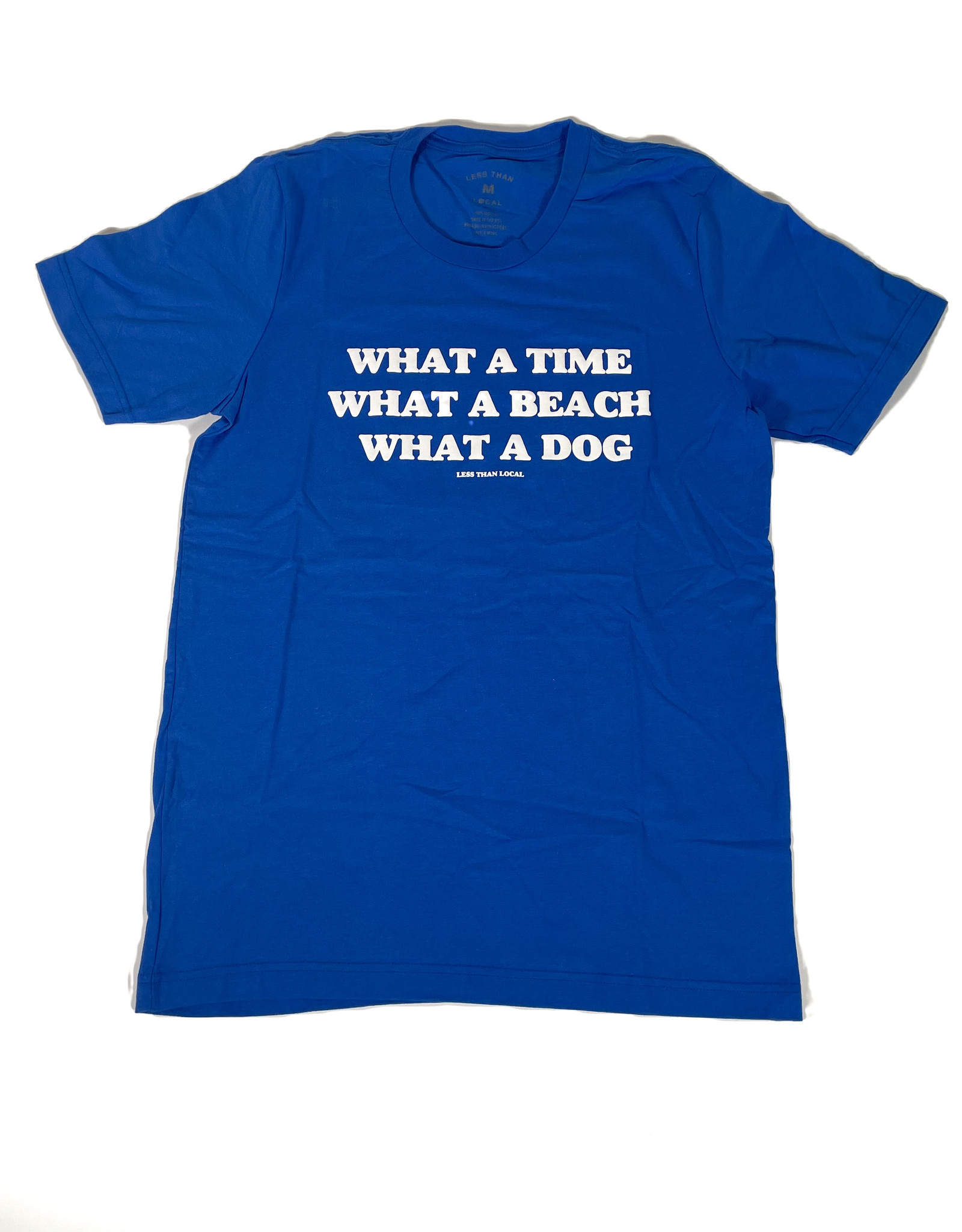 LESS THAN LOCAL LESS THAN LOCAL WHAT A DOG SHIRT - BLUE