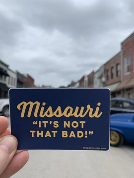 Cactus Creek Missouri It's Not That Bad Sticker - Navy & Gold