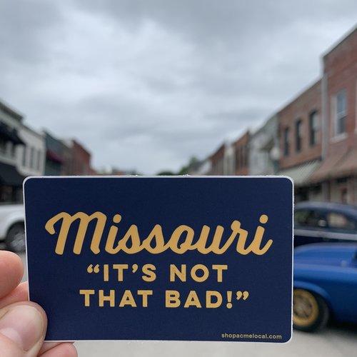 Missouri It's Not That Bad Sticker