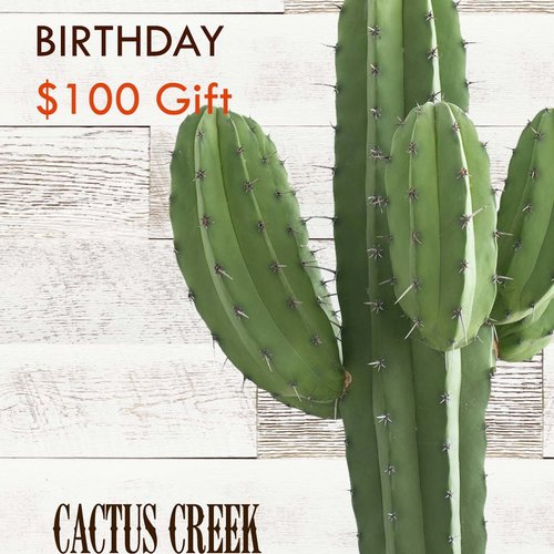 Cactus Creek $100 Birthday Gift Card